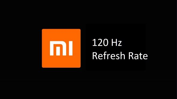 Xiaomi 120Hz Refresh Rate